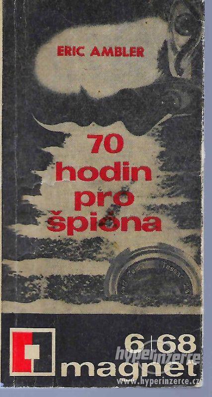 70 hodin pro špiona Eric Ambler 1.vydání 1968 - foto 1