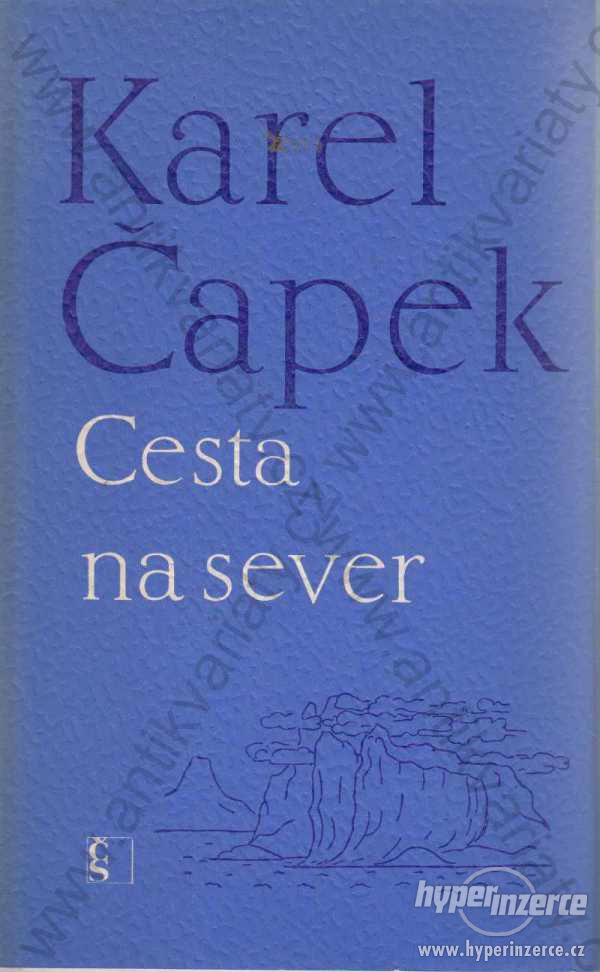 Cesta na sever Karel Čapek 1970 Českoslov. spisov.