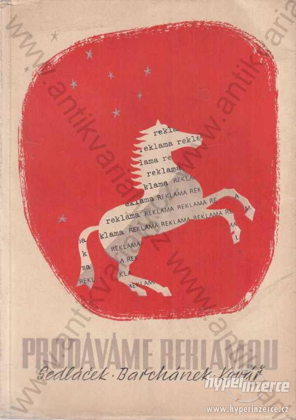 Prodáváme reklamou Sedláček, Barchánek, Kovář 1947