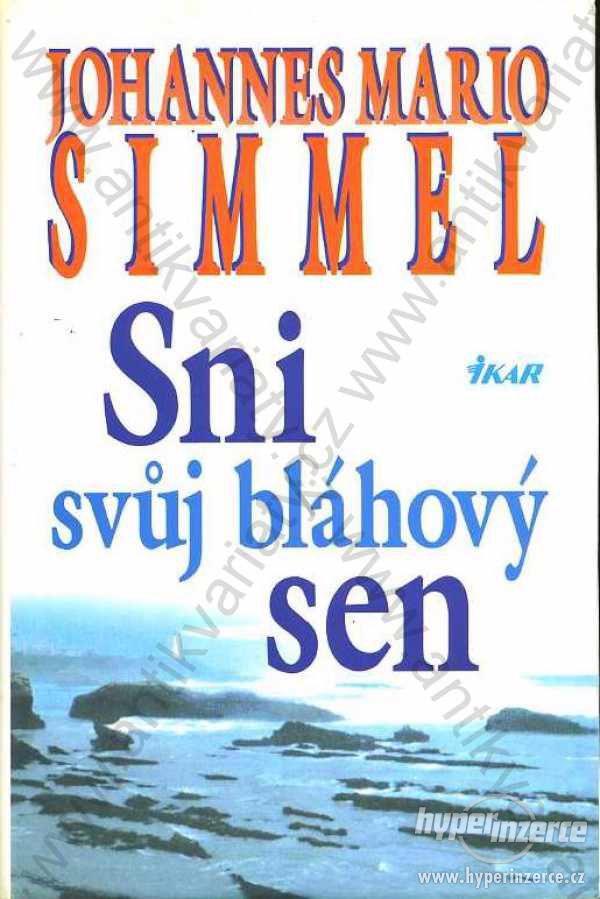 Sni svůj bláhový sen Johannes Mario Simmel 1997 - foto 1