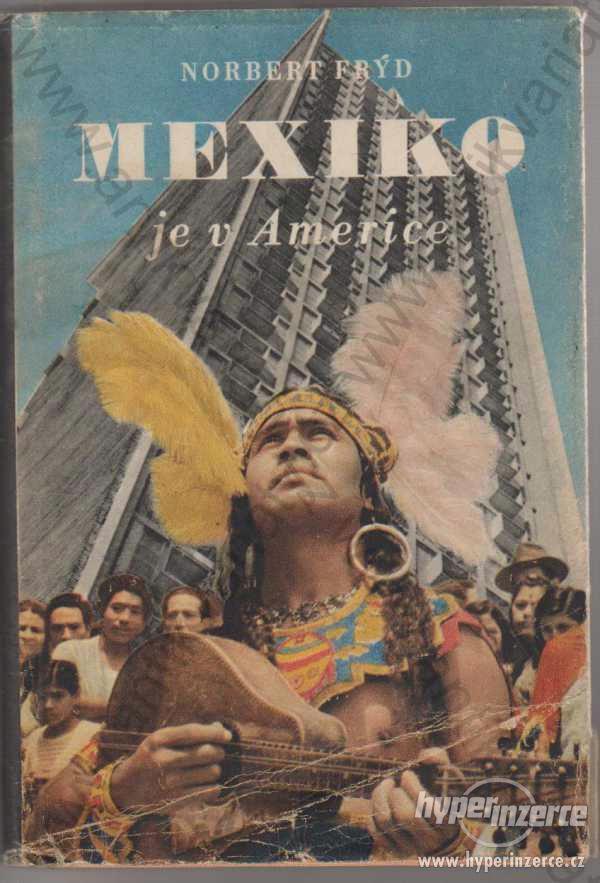 Mexiko je v Americe Norbert Frýd