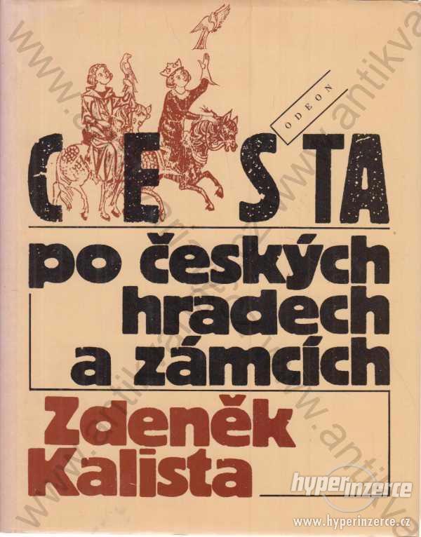 Cesta po českých hradech a zámcích Z.Kalista 1993