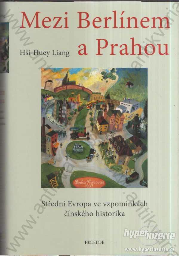 Mezi Berlínem a Prahou  Hsi - Huey Liang