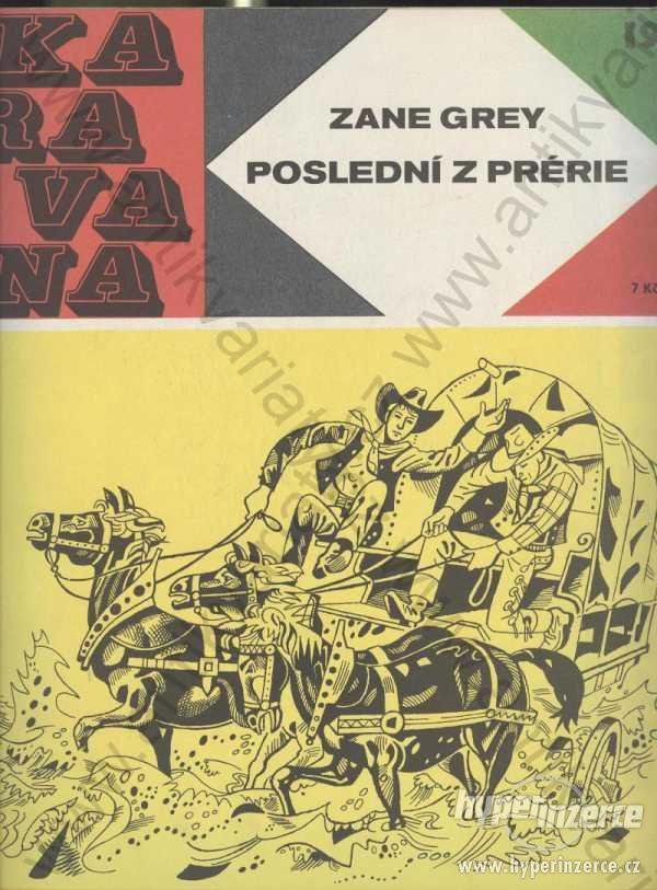 Poslední z prérie Zane Grey 1969 Karavana 19