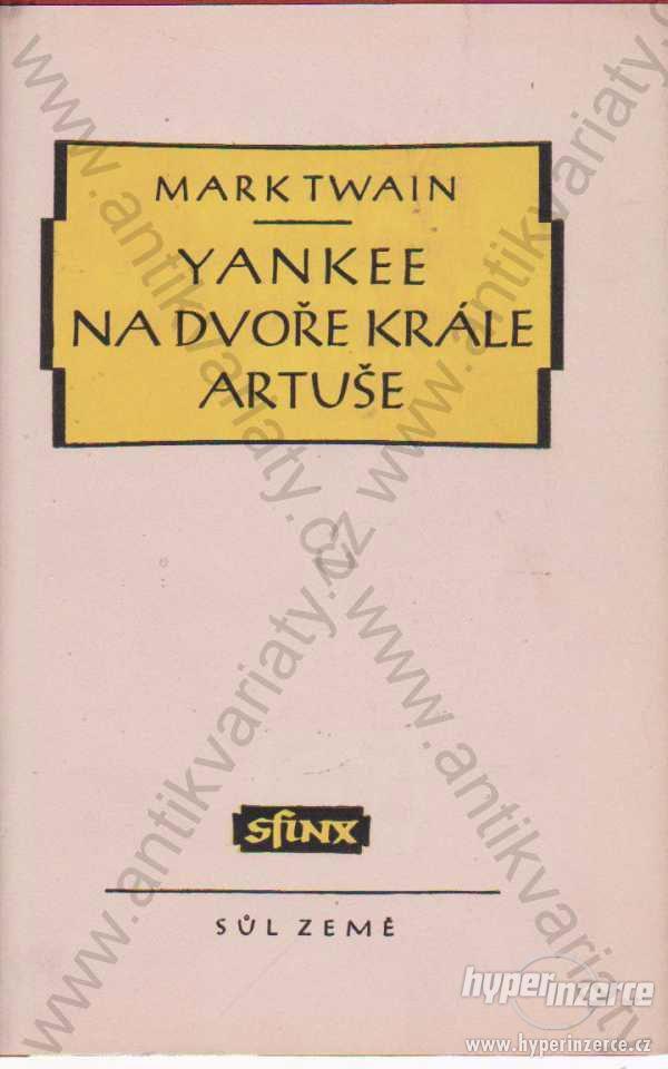 Yankee na dvoře krále Artuše Mark Twain 1947 - foto 1