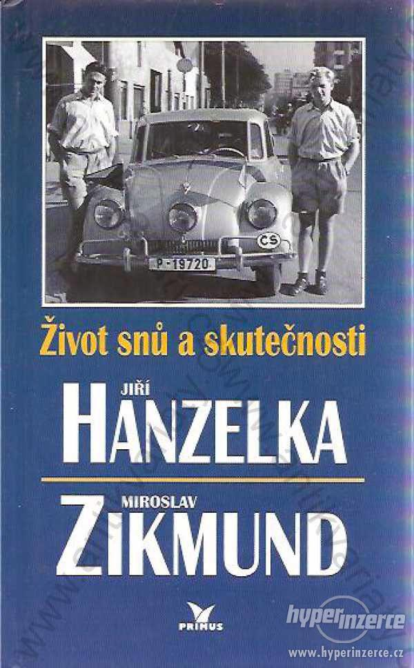 Život snů a skutečnosti Hanzelka Zikmund