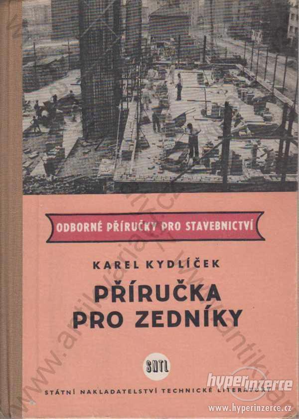 Příručka pro zedníky Karel Kydlíček SNTL 1959