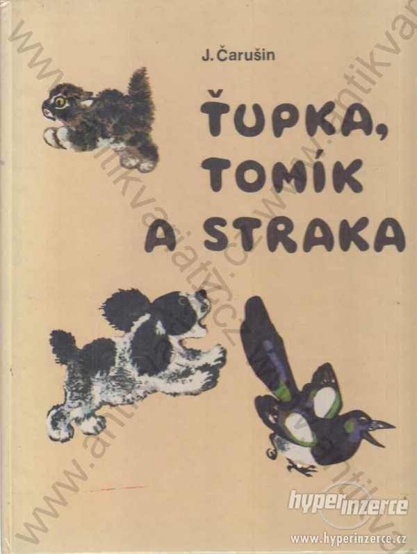 Ťupka, Tomík a straka J. Čarušin 1982