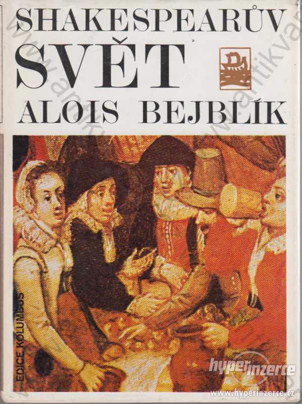 Shakespearův svět  Alois Bejblík 1979 Mladá fronta