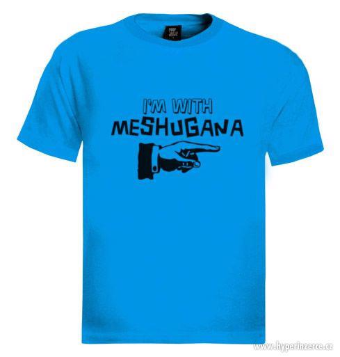 Triko '' I'm with Meshugana ''orig.Izrael - foto 1