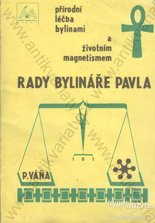 Rady bylináře Pavla Pavel Váňa ÁKA 1990