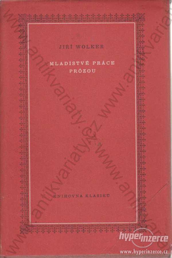 Mladistvé práce prózou Jiří Wolker 1954 - foto 1