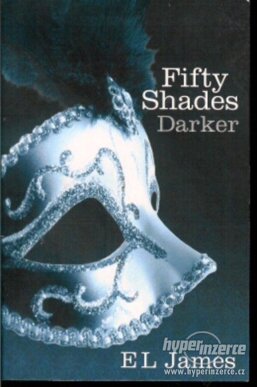 Fifty Shades Darker - Erika Leonard James - Padesát odstínů