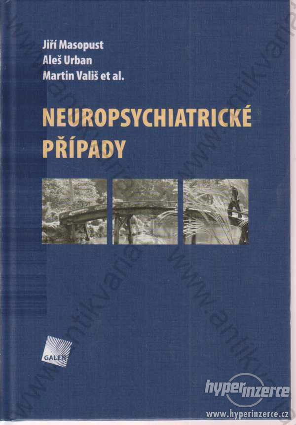 Neuropsychiatrické případy 2011 Galén, Praha
