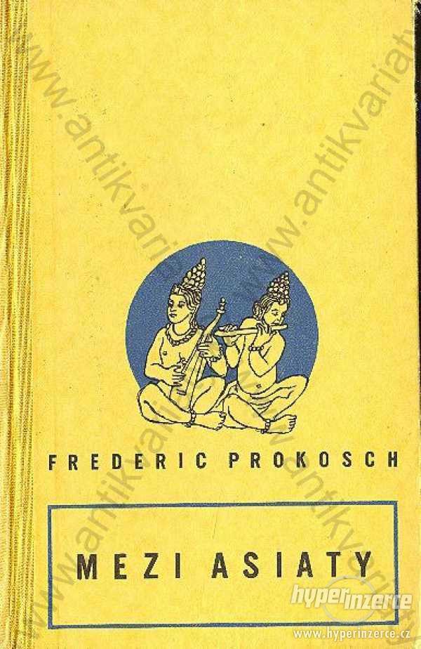 Mezi Asiaty Frederic Prokosch 1947