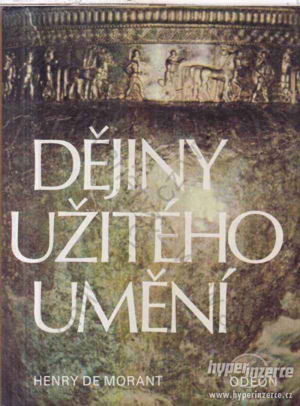 Dějiny užitého umění Henry de Morant 1983 Odeon