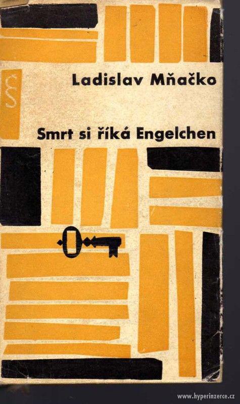 Smrt si říká Engelchen  Ladislav Mňačko 1963