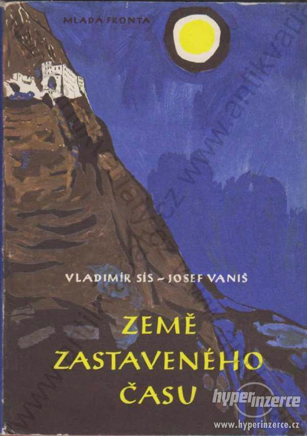 Země zastaveného času Vladimír Sís, Josef Vaniš - foto 1