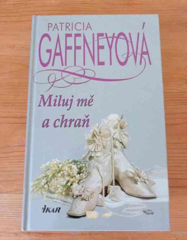 PATRICIA GAFFNEYOVÁ - Miluj mě a chraň - foto 1