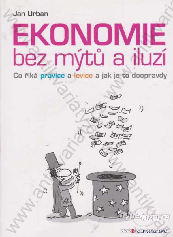 Ekonomie bez mýtů a iluzí Jan Urban 2014 Grada