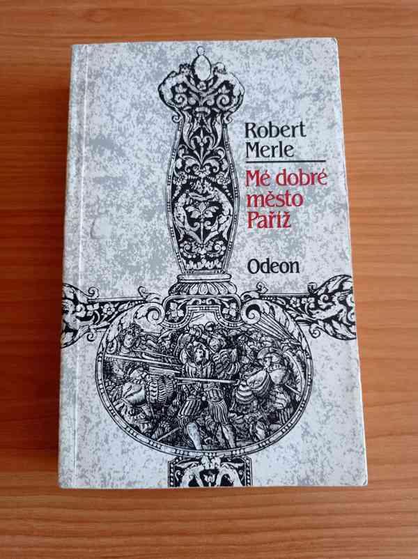 ROBERT MERLE - Mé dobré město Paříž