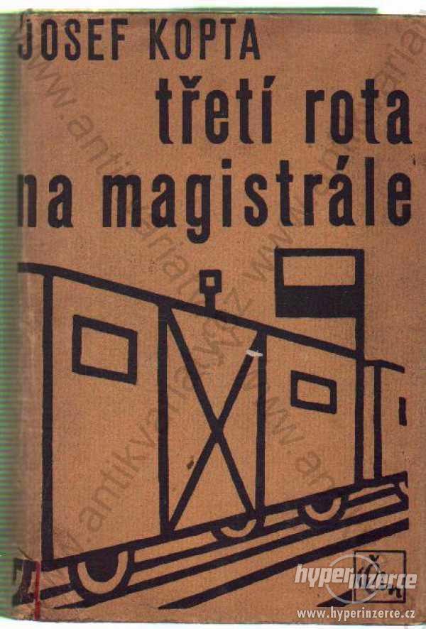 Třetí rota na magistrále Josef Kopta 1948