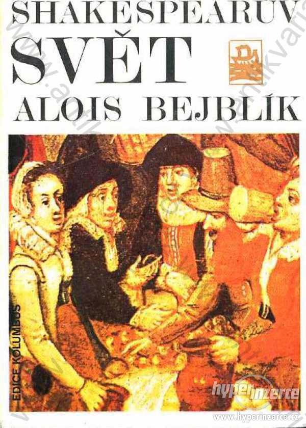 Shakespearův svět Alois Bejblík MF 1979