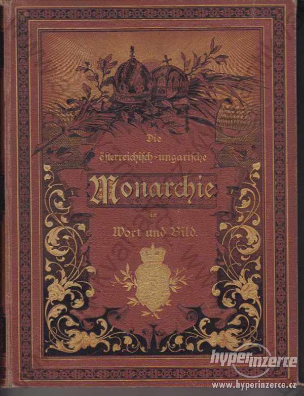 Die Österreichisch-ung. Monarchie in Wort und Bild