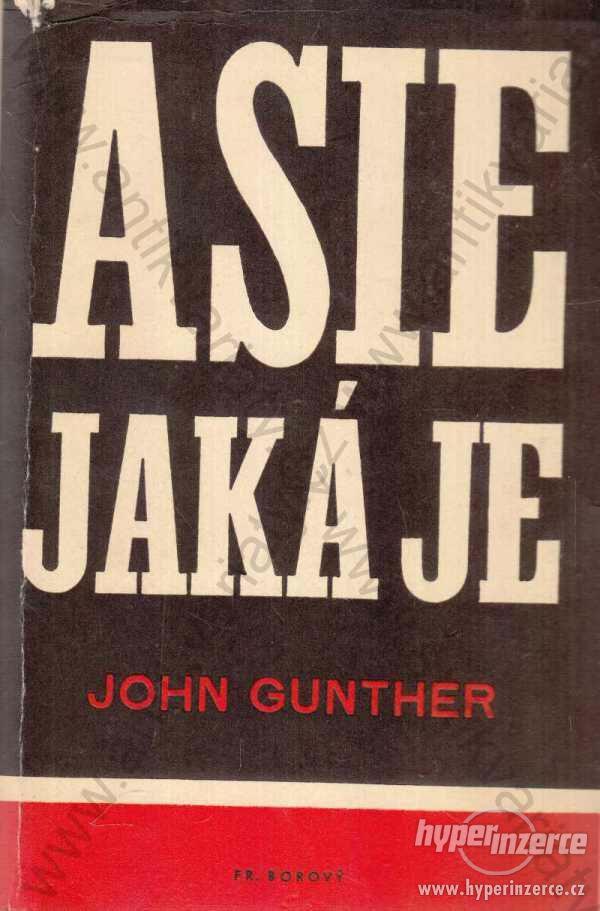 Asie jaká je John Gunther 1947 Fr. Borový, Praha