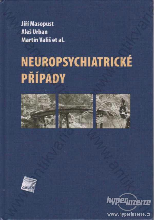 Neuropsychiatrické případy Galén, Praha 2011
