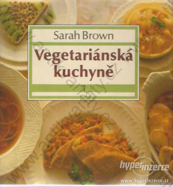 Vegetariánská kuchyně 2 svazky Sarah Brown 1991