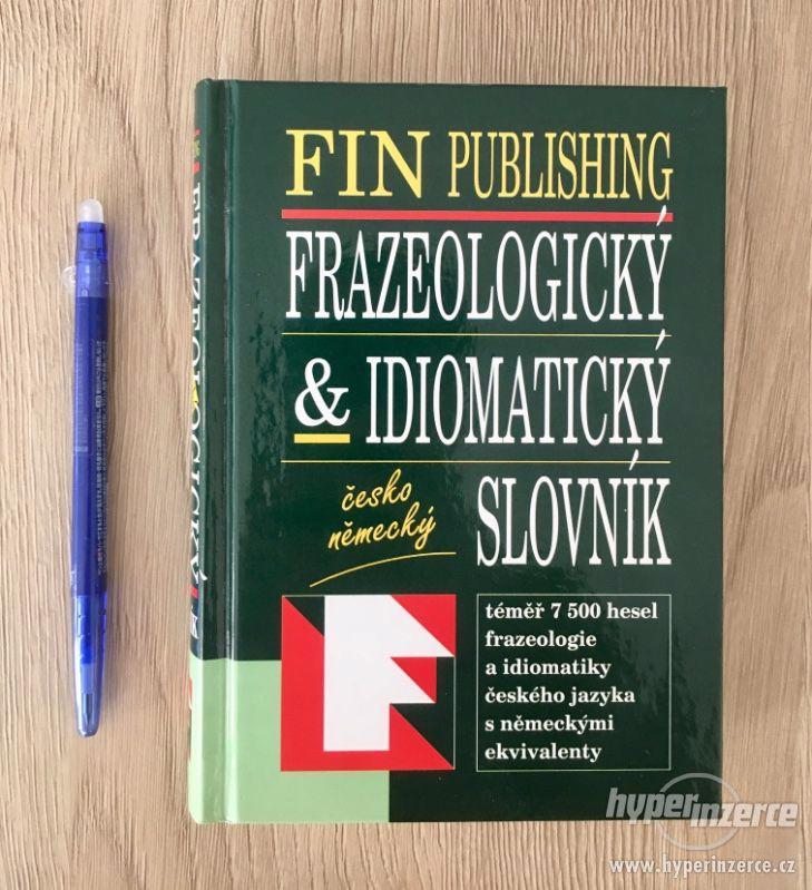 FRAZEOLOGICKÝ A IDIOMATICKÝ SLOVNÍK - ČESKO-NĚMECKÝ - foto 1