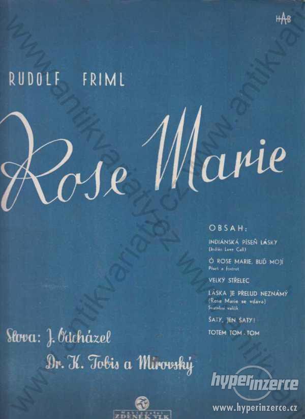 Rose Marie Friml,Odcházel, Dr. K. Tobis a Mírovský