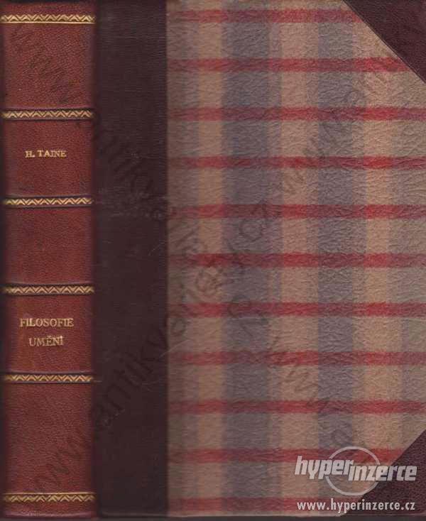 Filosofie umění H. Taine-A. Jos. Pelcl, Praha 1913