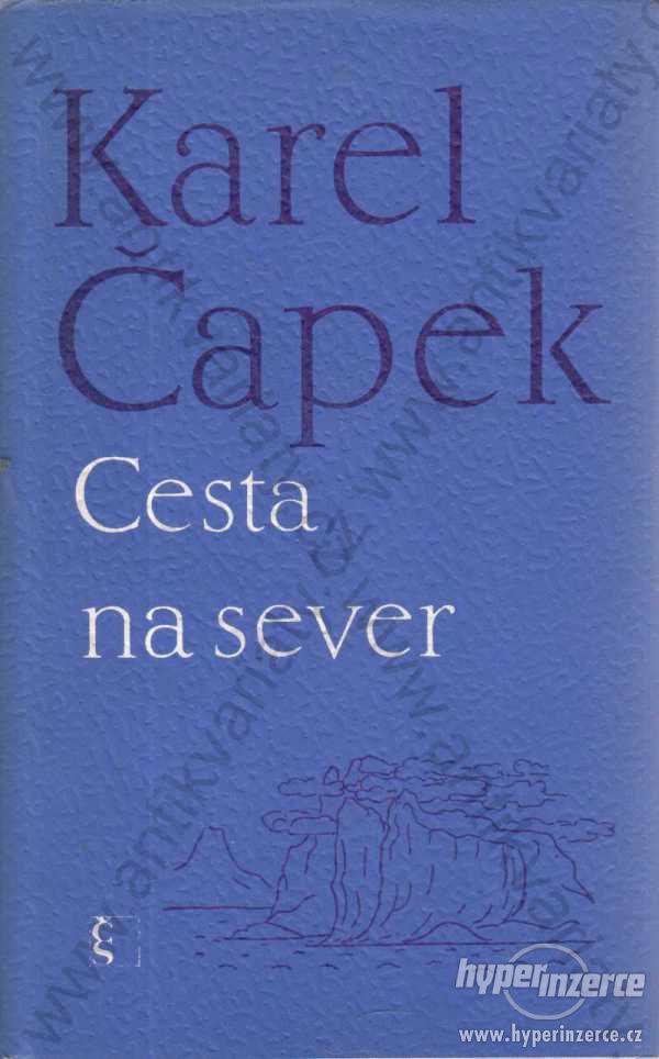 Cesta na sever Karel Čapek 1970 Českosl.spisovatel