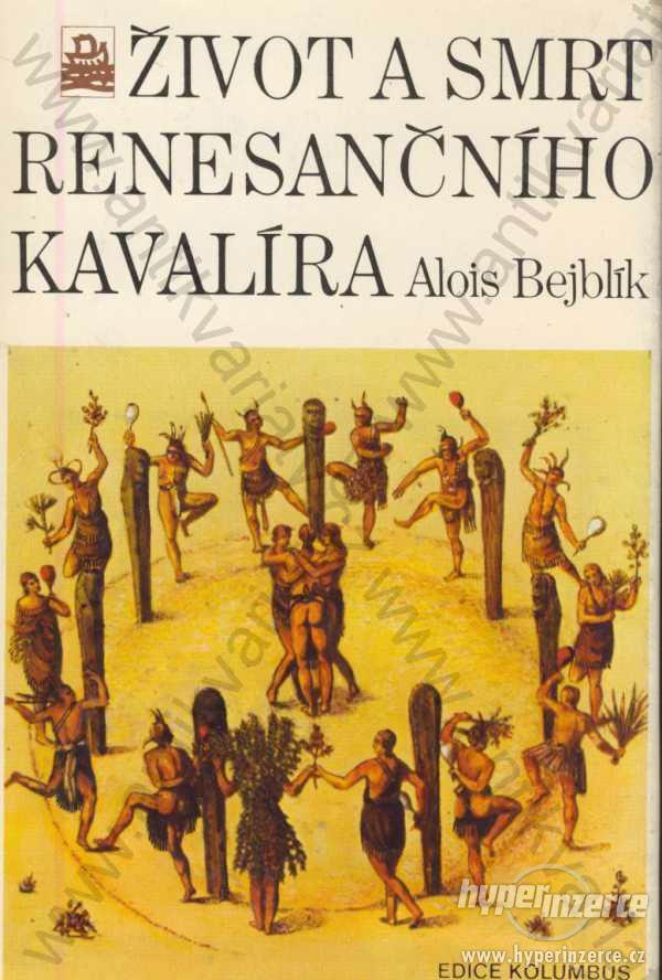 Život a smrt renesančního kavalíra Alois Bejblík - foto 1
