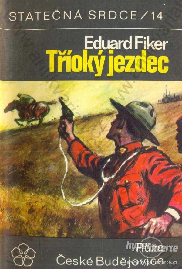 Tříoký jezdec Eduard Fiker Růže, České Budějovice
